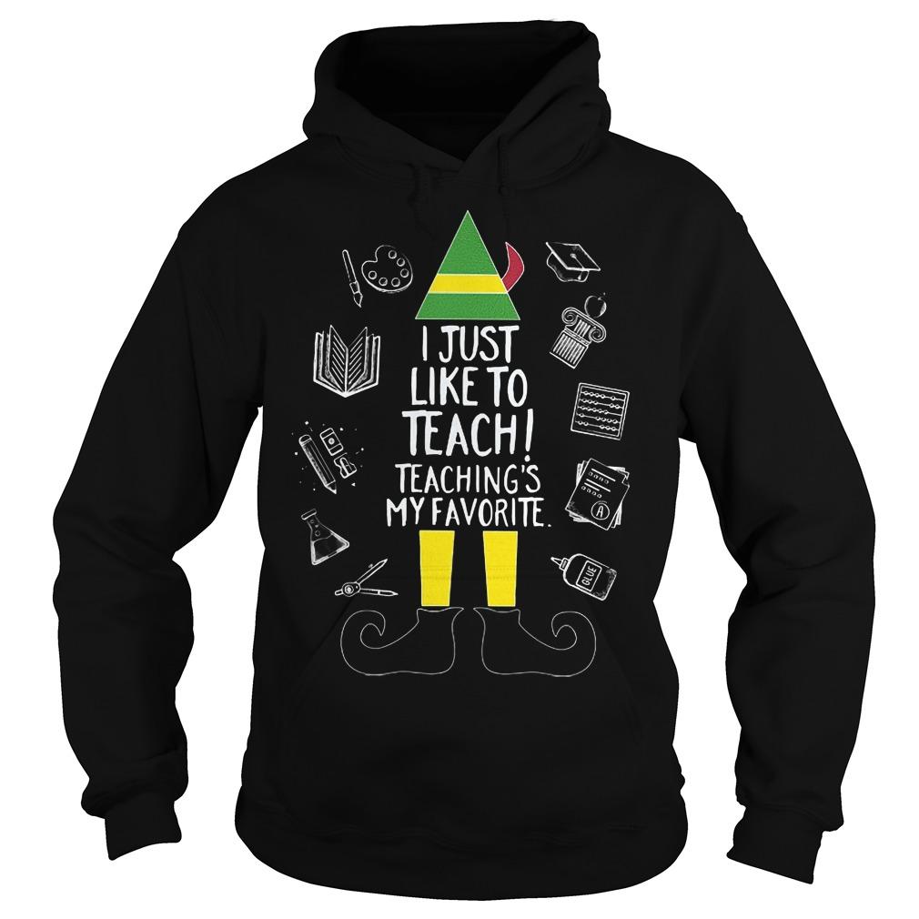 I just like to teach teaching's my favorite Hoodie
