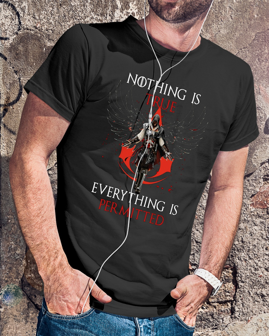 Assassin Creed Nothing Is True Everything Is Permitted Shirt