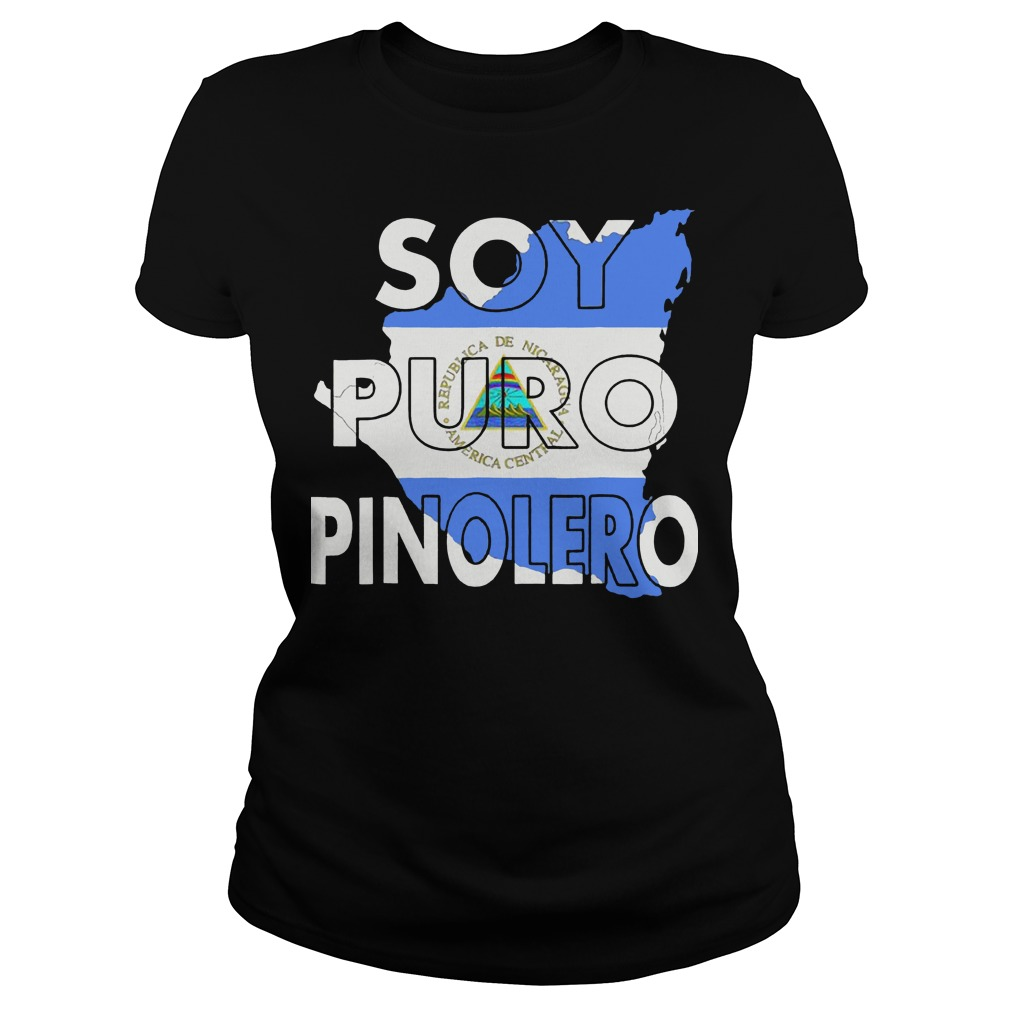 Camiseta Nicaragua Soy Puro Pinolero Nicaraguense Ladies t-shirt