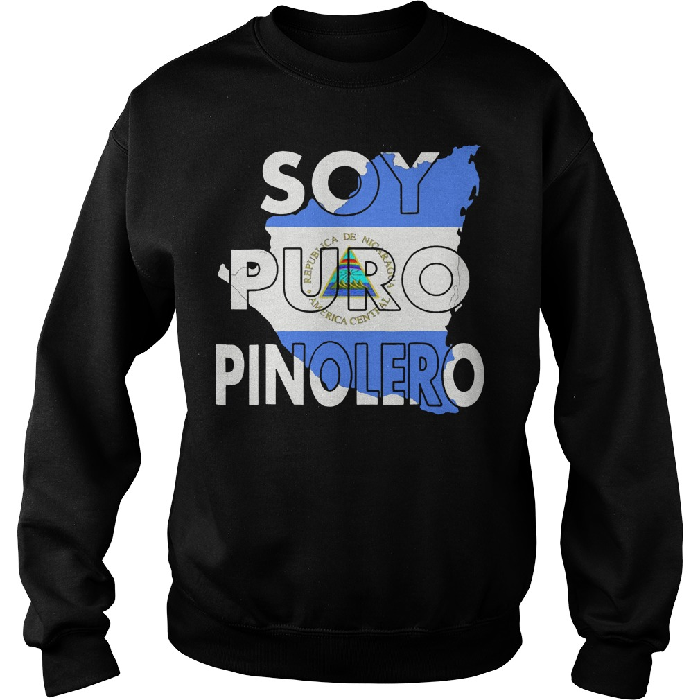 Camiseta Nicaragua Soy Puro Pinolero Nicaraguense Sweater