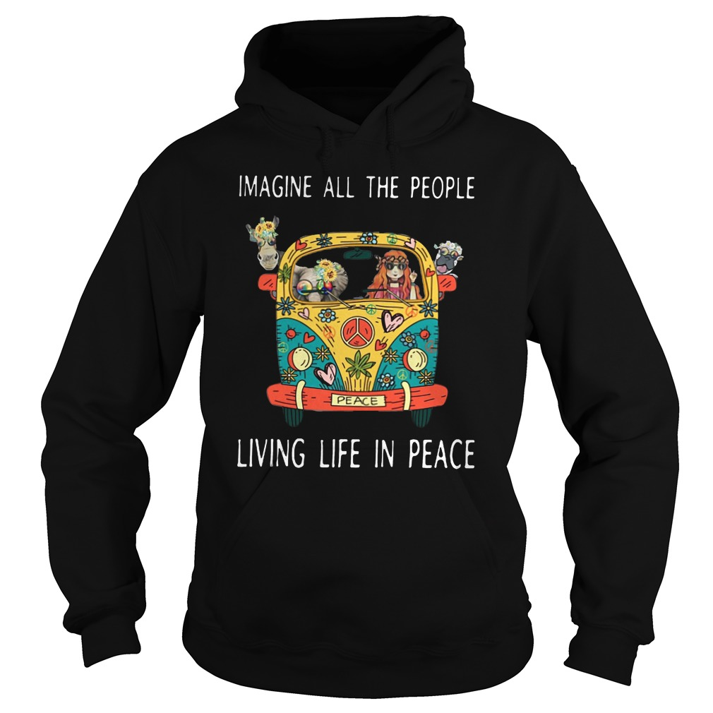 Hippe peace Imagine all the people living life in peace Hoodie