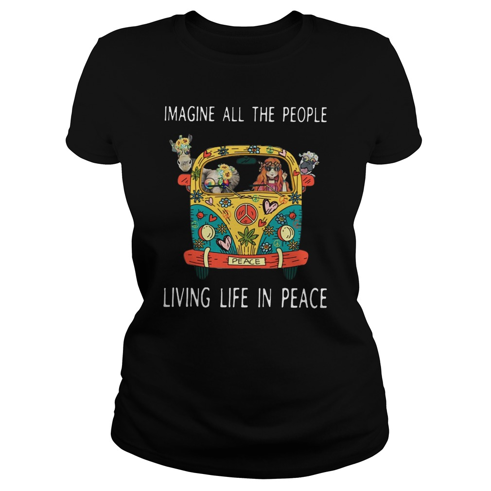 Hippe peace Imagine all the people living life in peace ladies shirt