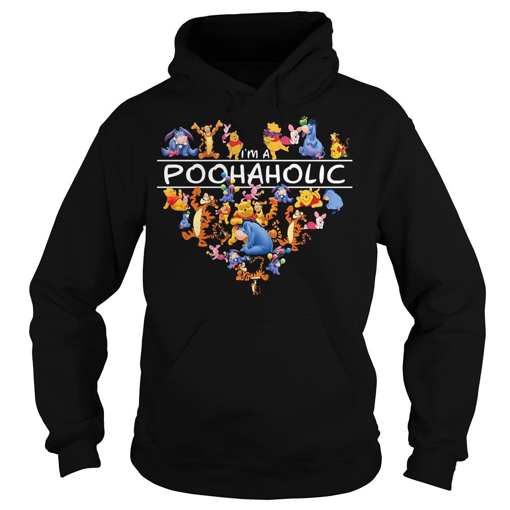I'm a Pooh aholic hoodie