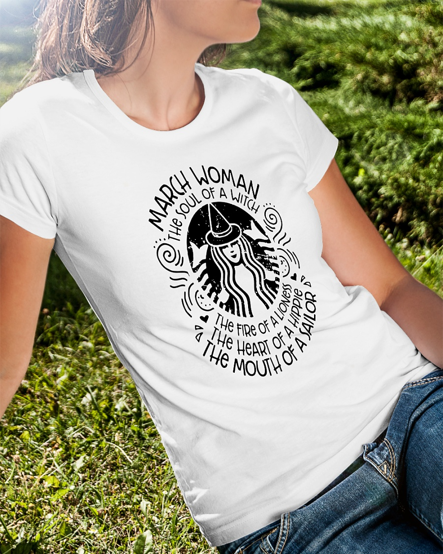 March woman the soul of a witch the fire of a lioness shirt