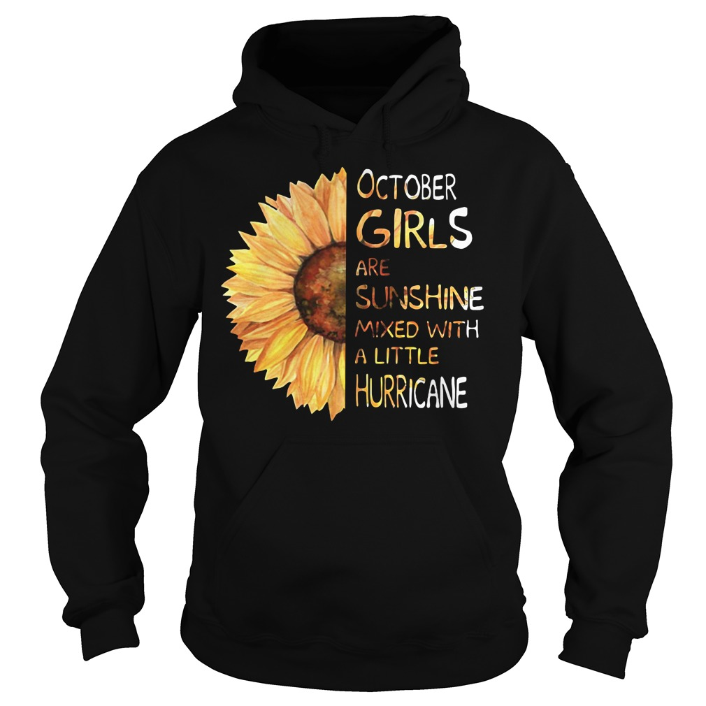 October girls are sunshine mixed with a little hurricane sunflower hoodie
