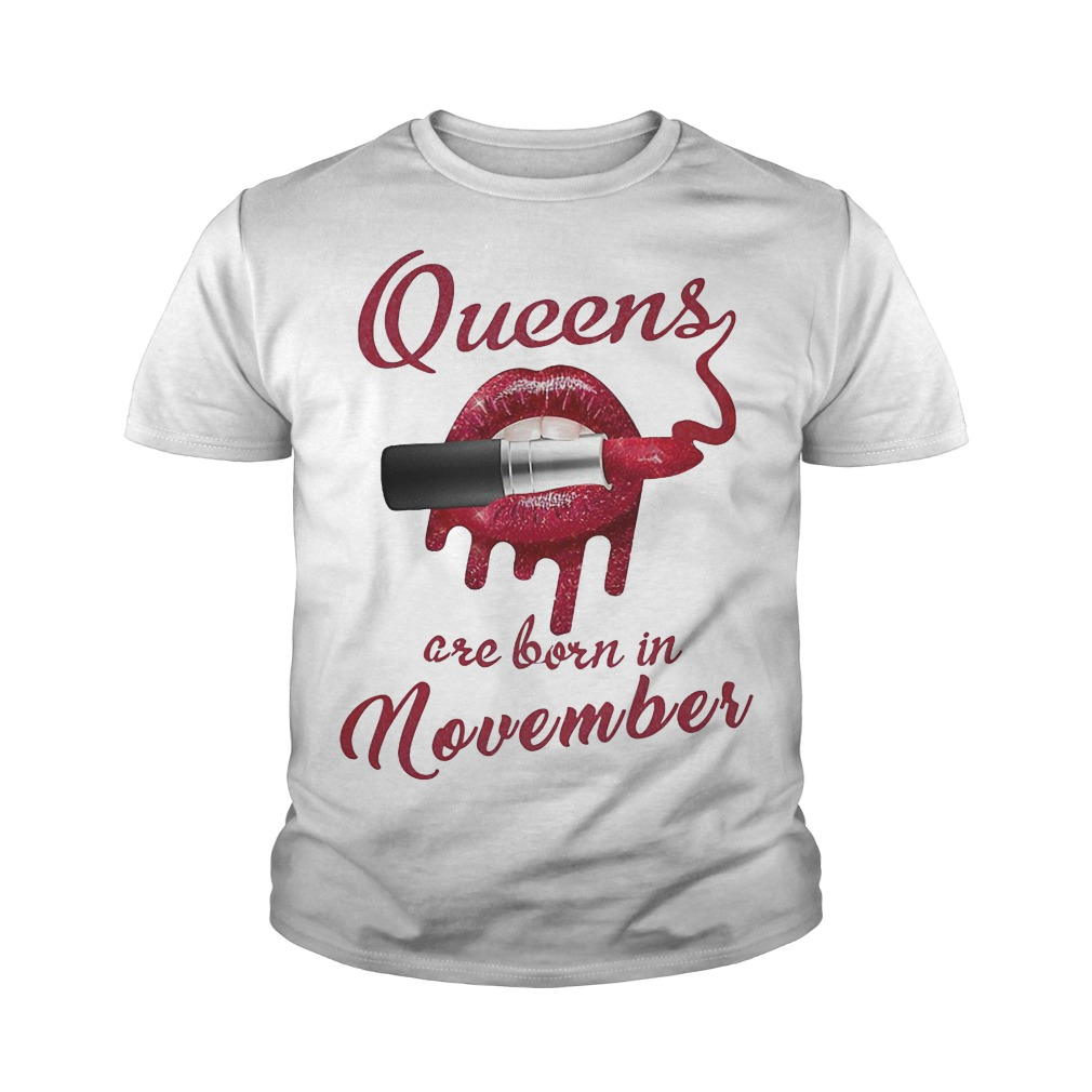 Queens are born in November red lip lipstick youth shirt