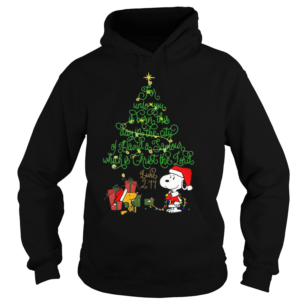 Snoopy for unto you is born this day in the city of David Christmas tree Hoodie