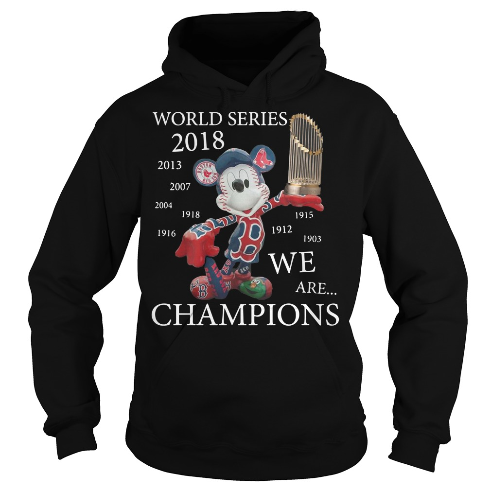 Boston Red Sox Mickey: World series 2018 we are champions Hoodie