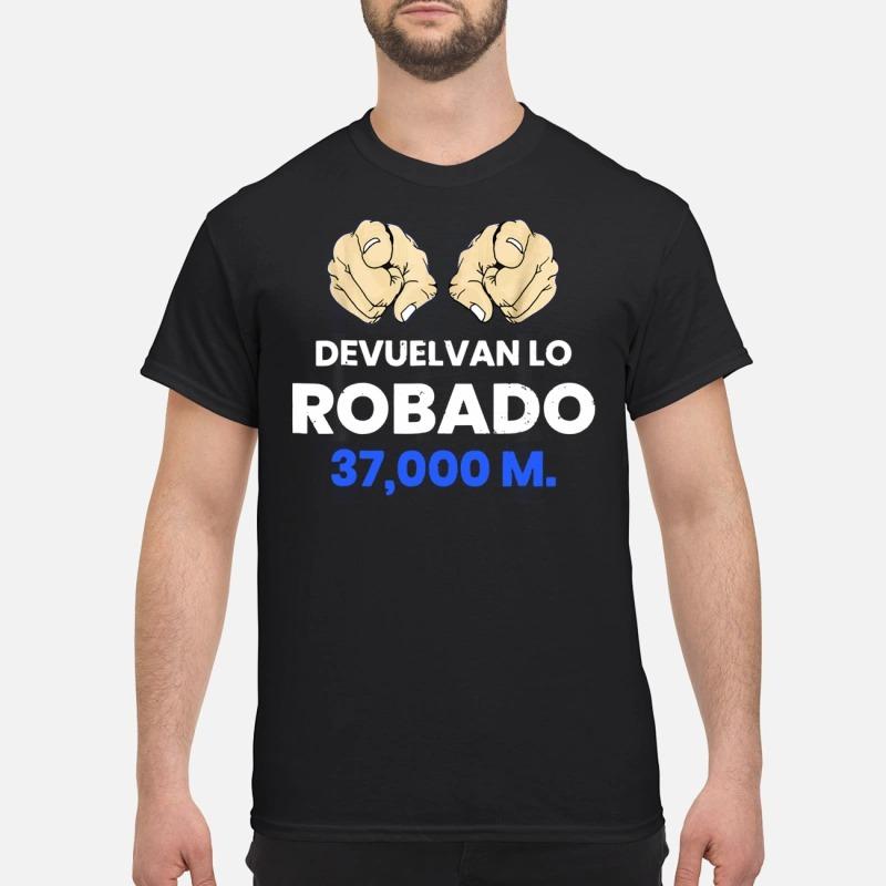 Devuelvan Lo Robado 37000 m T-shirt