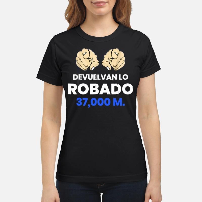 Devuelvan Lo Robado 37000 m shirt