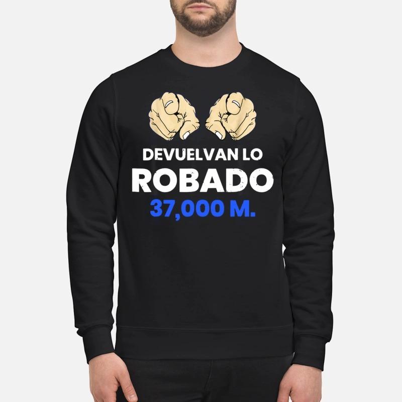 Devuelvan Lo Robado 37000 m Sweater