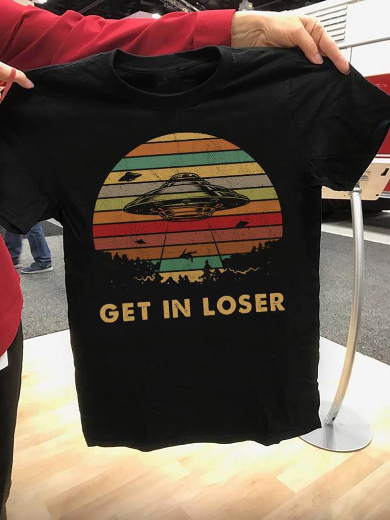 Get in loser UFO retro alien spaceship shirt