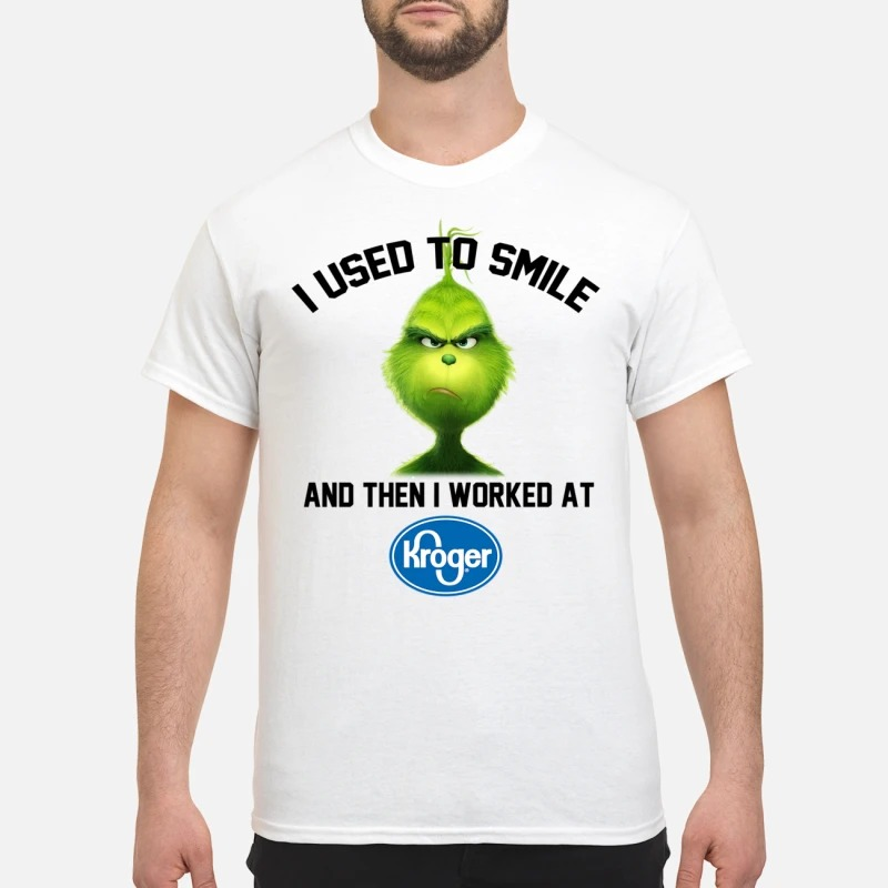 Grinch i used to smile and then i worked at Kroger T-shirt