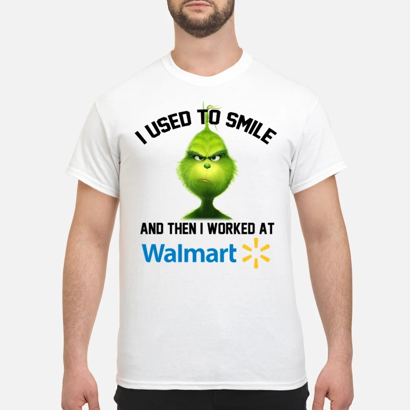 The Grinch I used to smile and then I worked at Walmart T-shirt