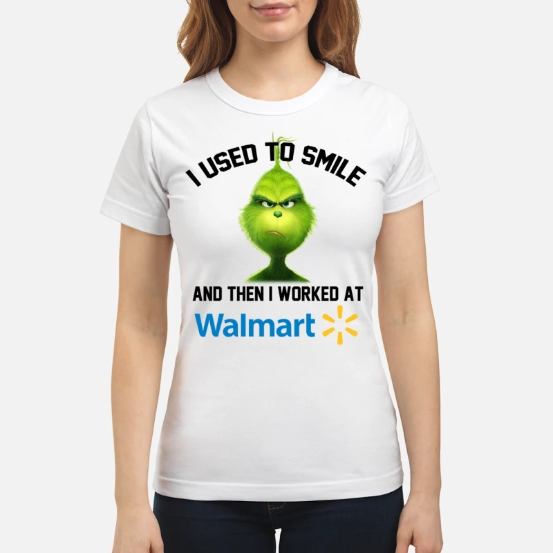 The Grinch I used to smile and then I worked at Walmart shirt