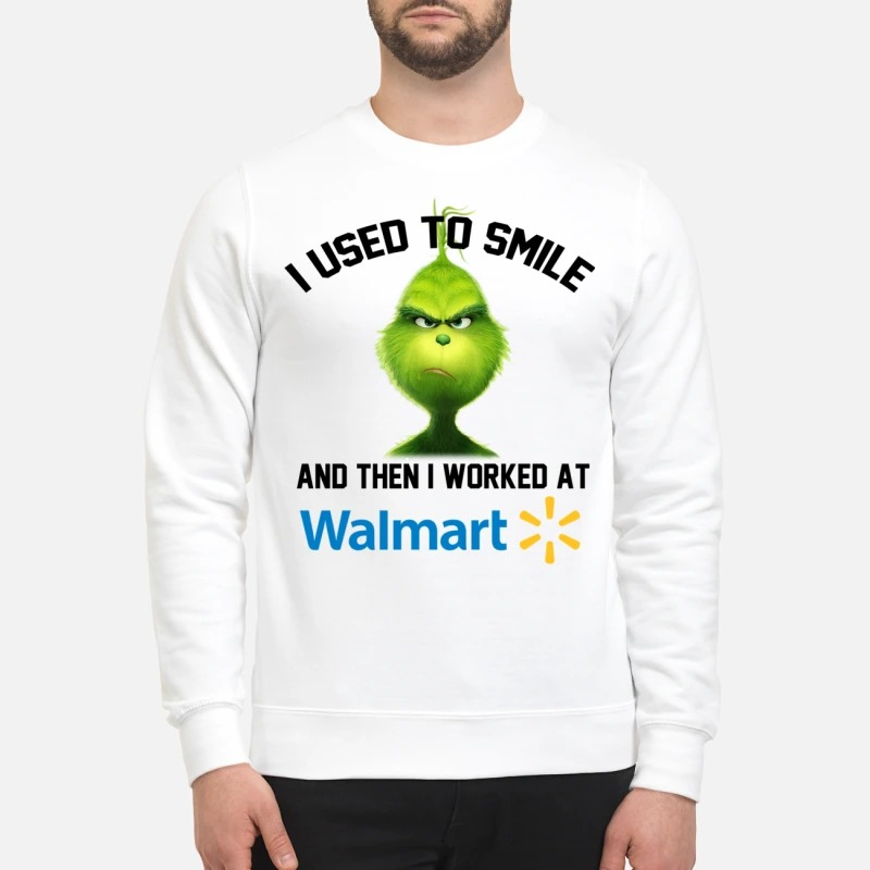 The Grinch I used to smile and then I worked at Walmart Sweater