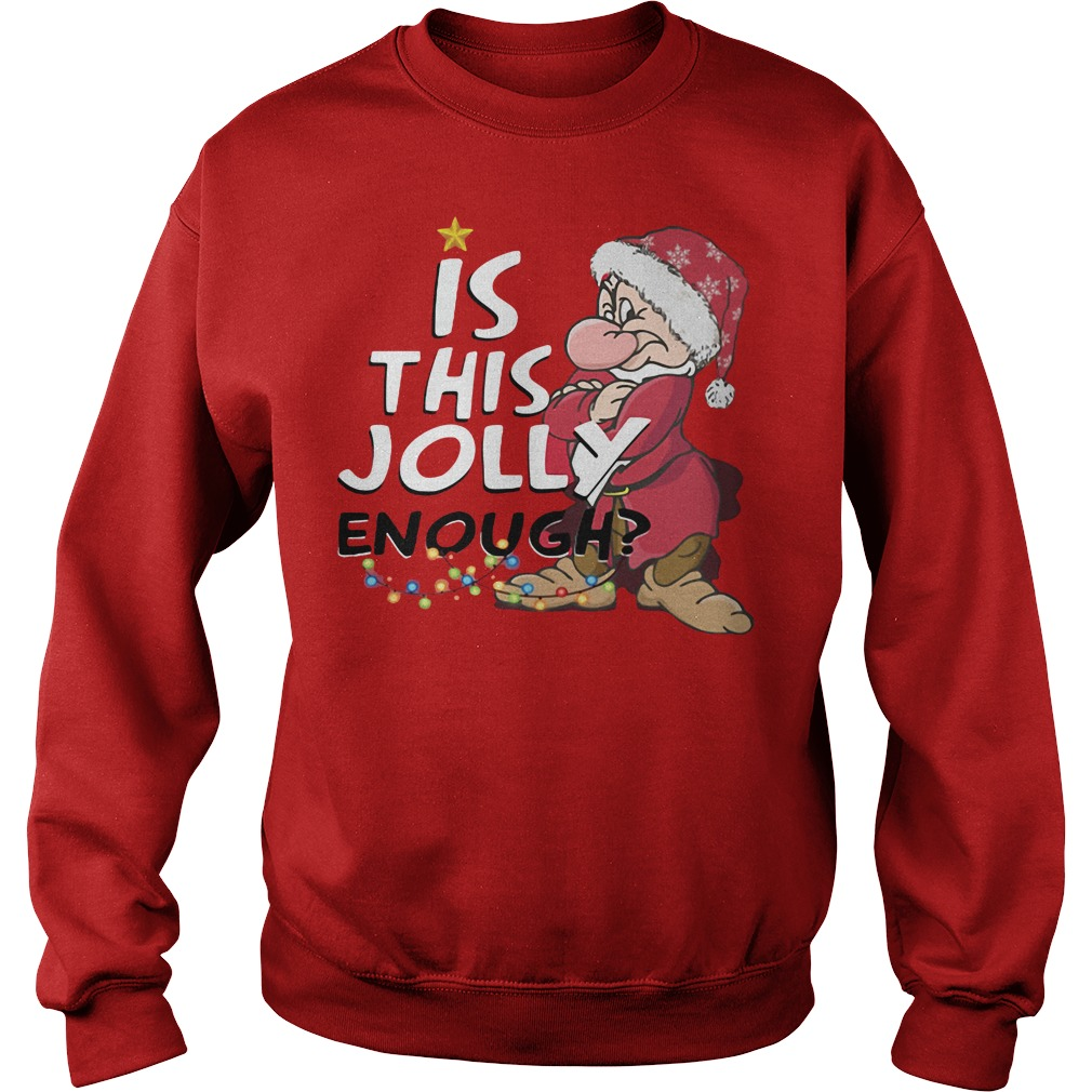 Grumpy Is this Jolly enough Christmas sweater