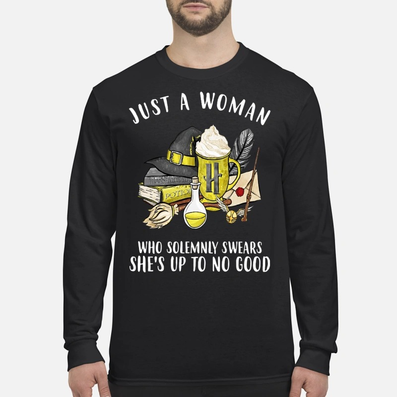 Hufflepuff house: Just a woman who solemnly swears she's up to no good Longsleeve