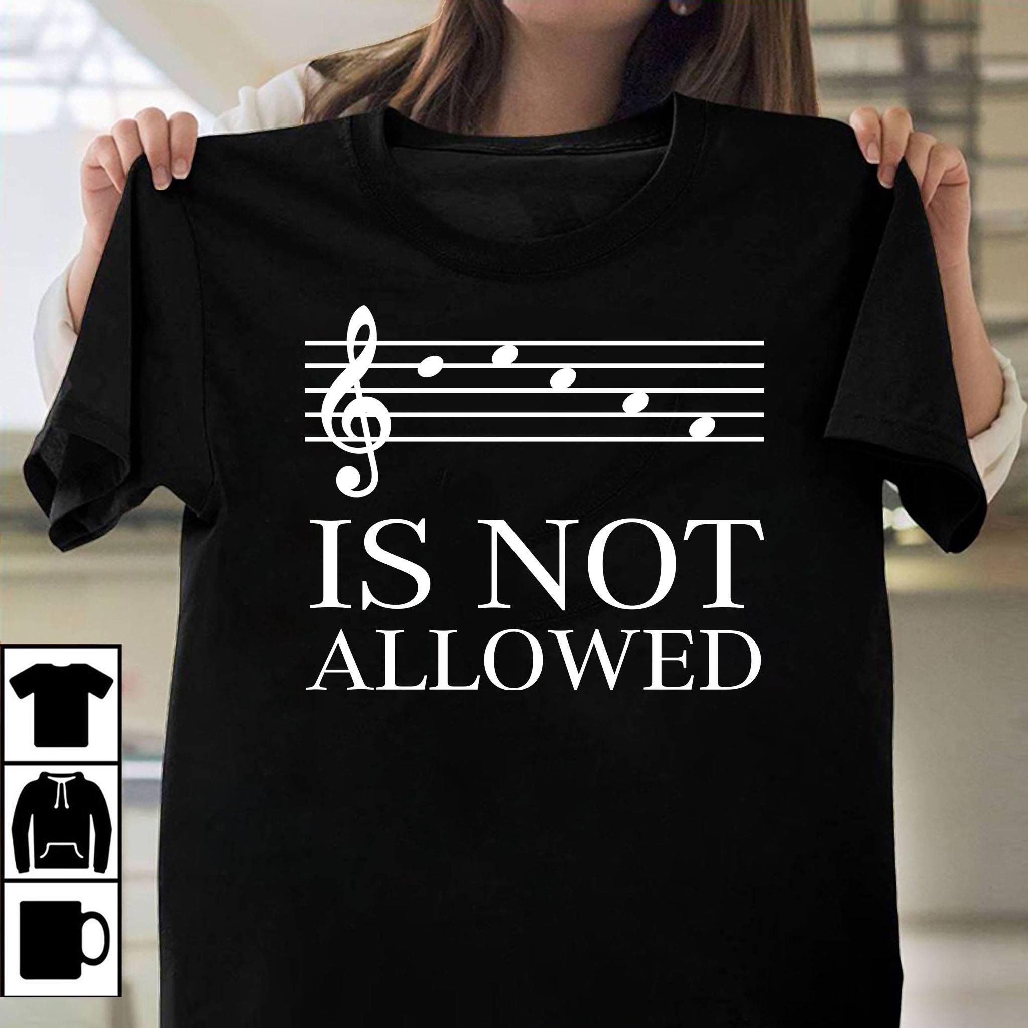 Is not allowed music note Sheet shirt
