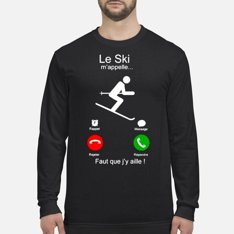 Le Ski m'appelle faut que j'y aille Longsleeve
