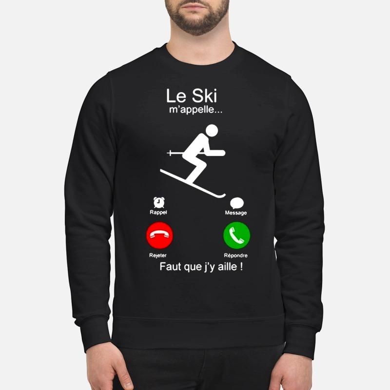Le Ski m'appelle faut que j'y aille Sweater