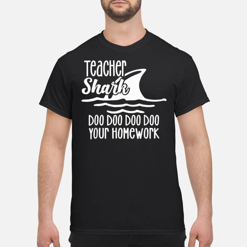 Teacher Shark doo doo your homework T-shirt