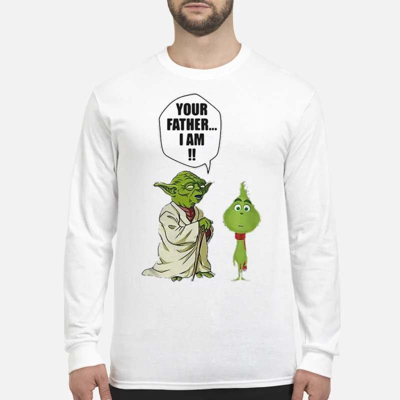Yoda and little Grinch your father I am Longsleeve