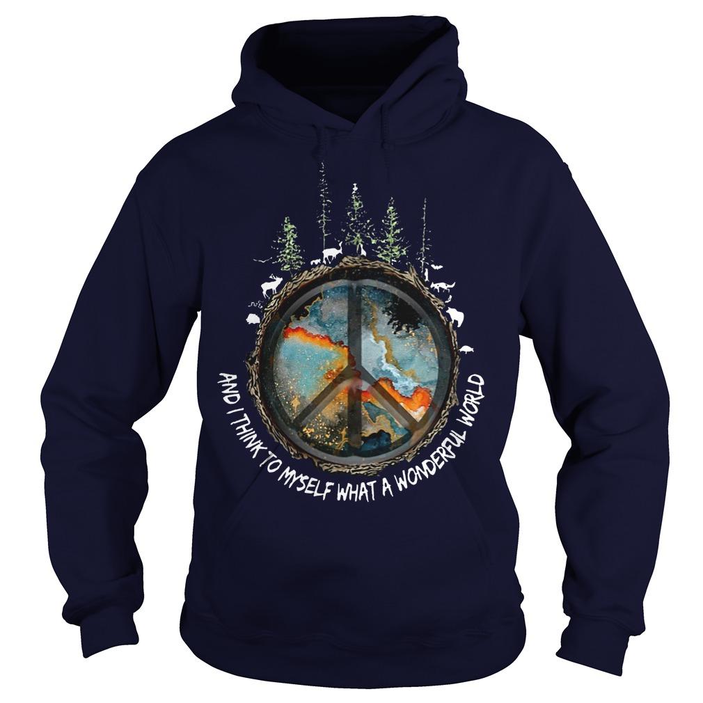 Hippie And I think to myself what a wonderful world hoodie