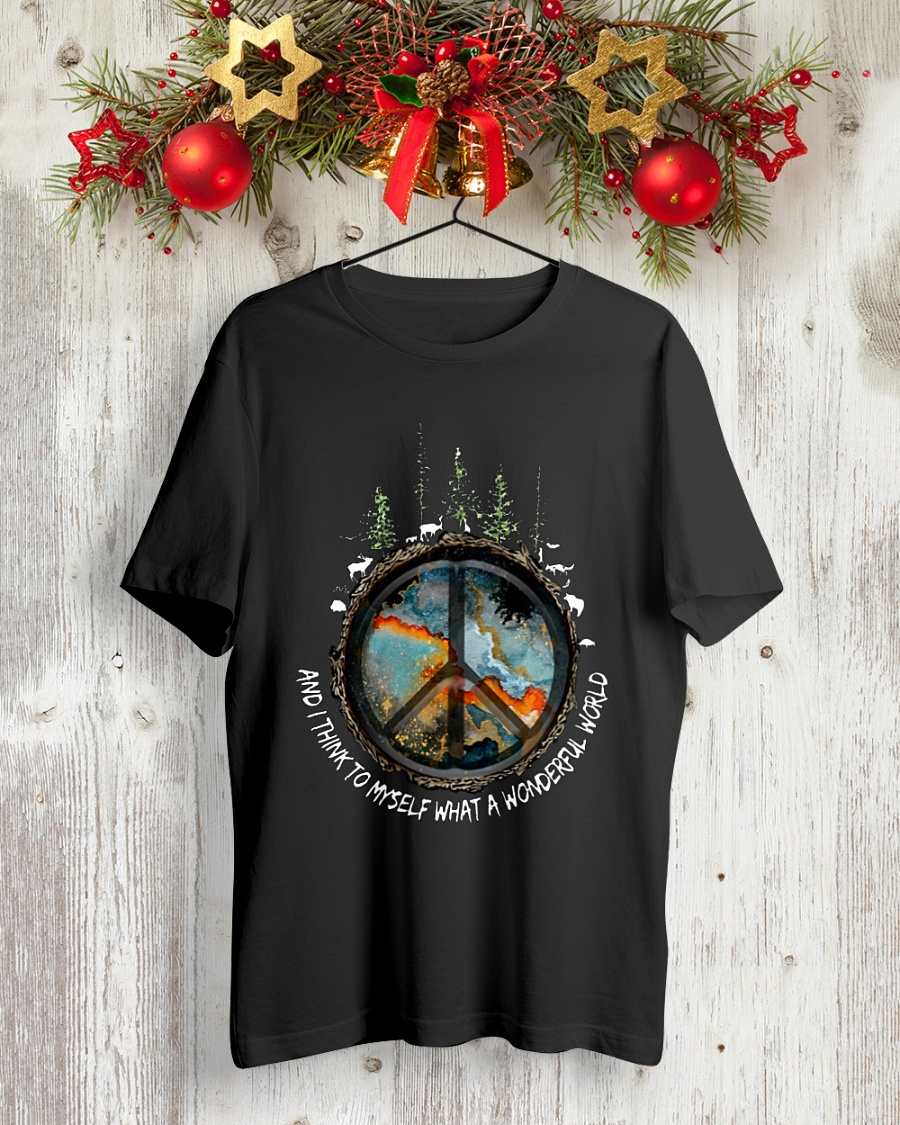 Hippie And I think to myself what a wonderful world shirt