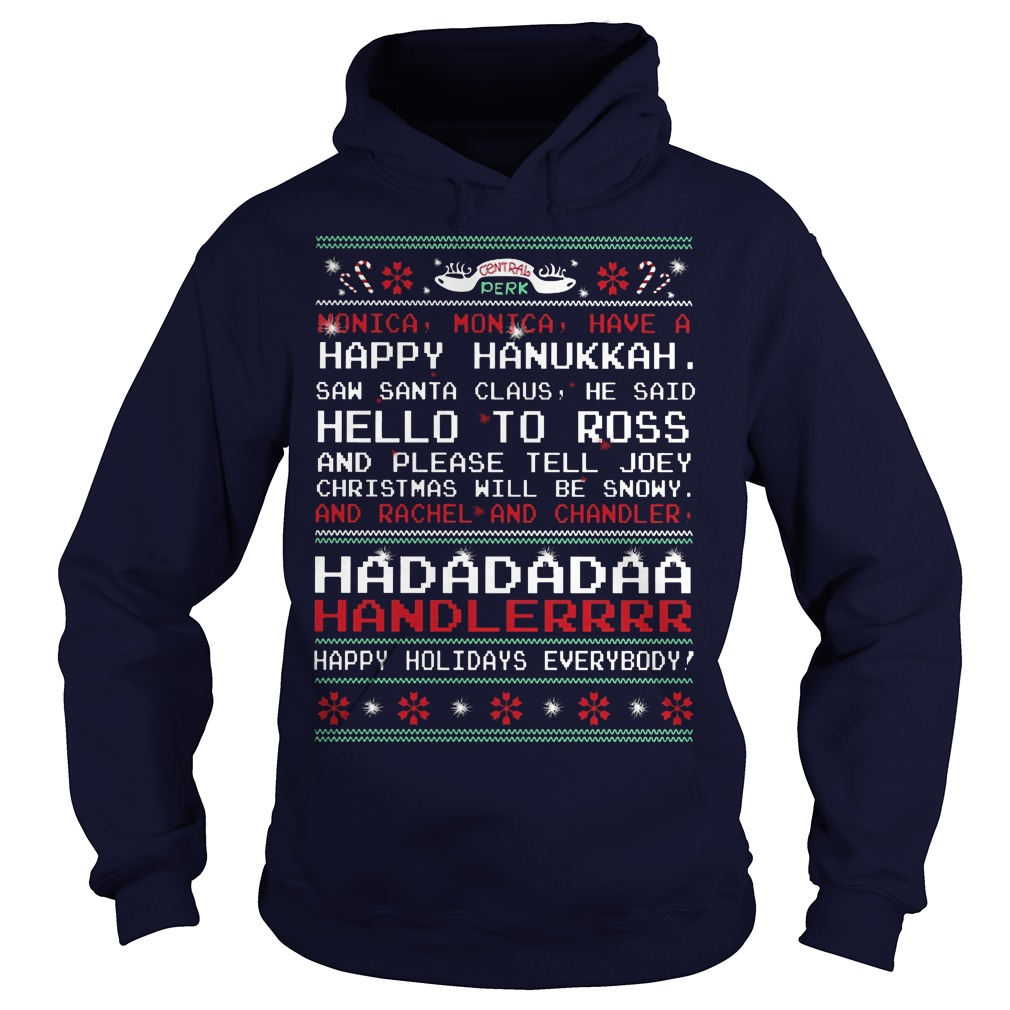 Monica Monica have a happy Hanukkah saw Santa Claus he said hello hoodie