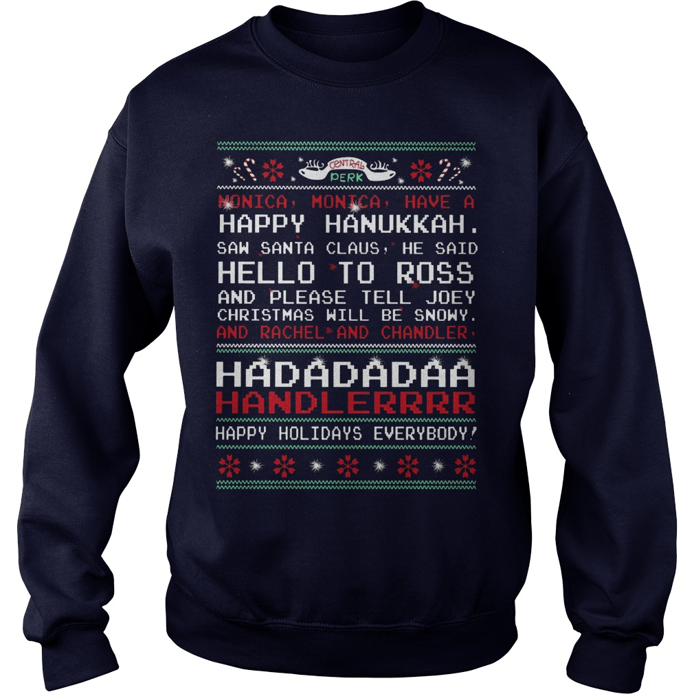 Monica Monica have a happy Hanukkah saw Santa Claus he said hello sweater