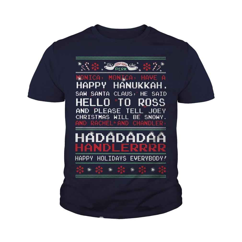 Monica Monica have a happy Hanukkah saw Santa Claus he said hello youth tee