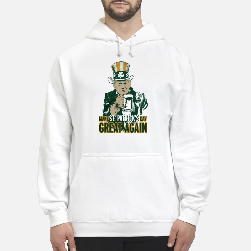Donald Trump make St Patrick's day great again hoodie