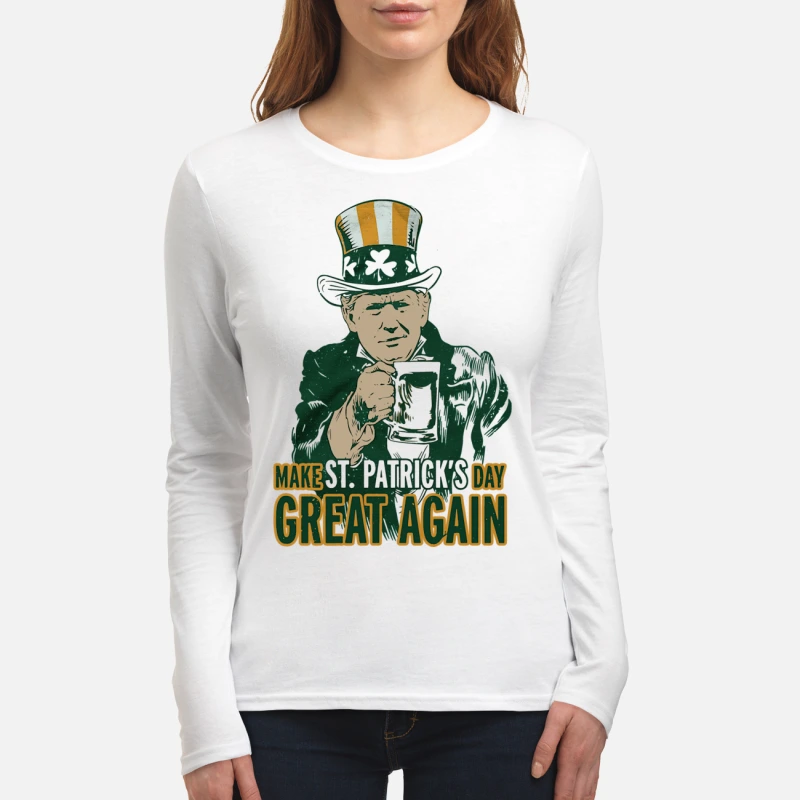 Donald Trump make St Patrick's day great again long sleeve