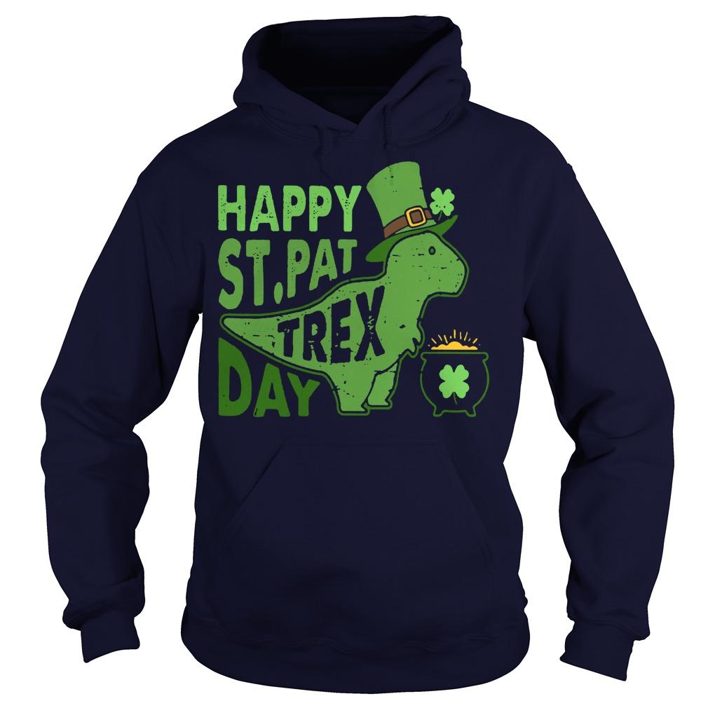 Happy st pat trex day hoodie