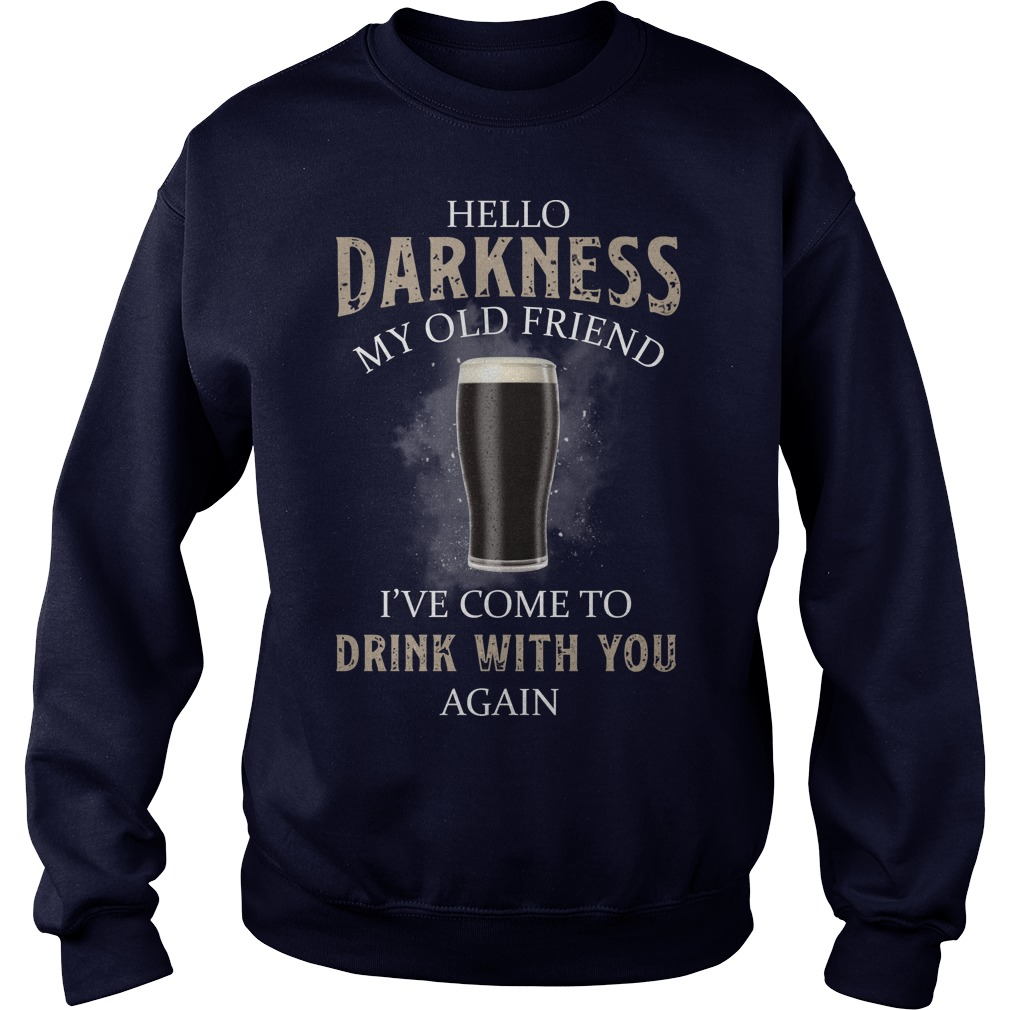 Hello darkness my old friend I've come to drink with you back beer sweater