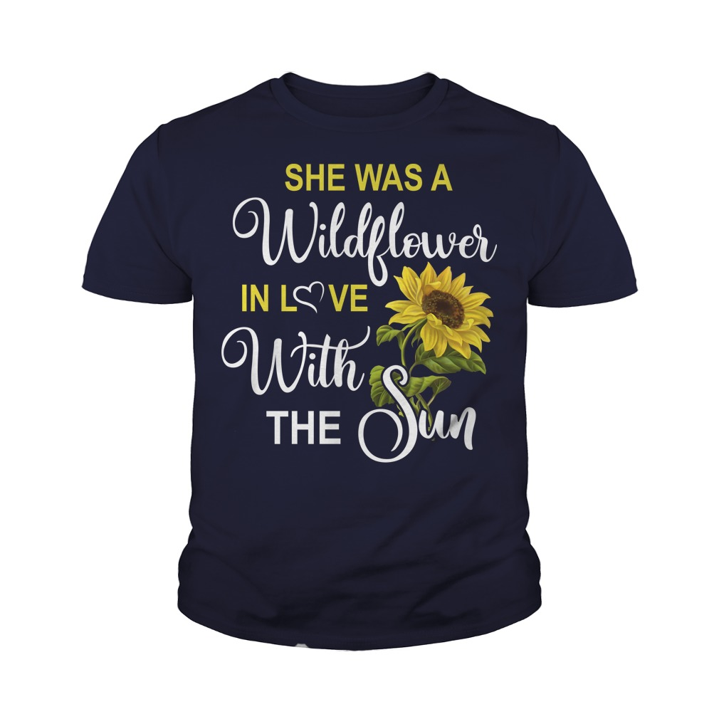 She was a wildflower in love with the sun youth tee