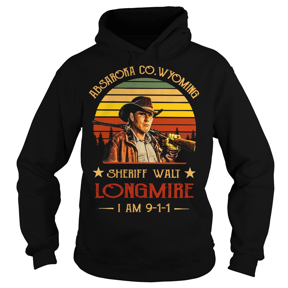 Absaroka Co Wyoming sheriff walt longmire I am 911 hoodie