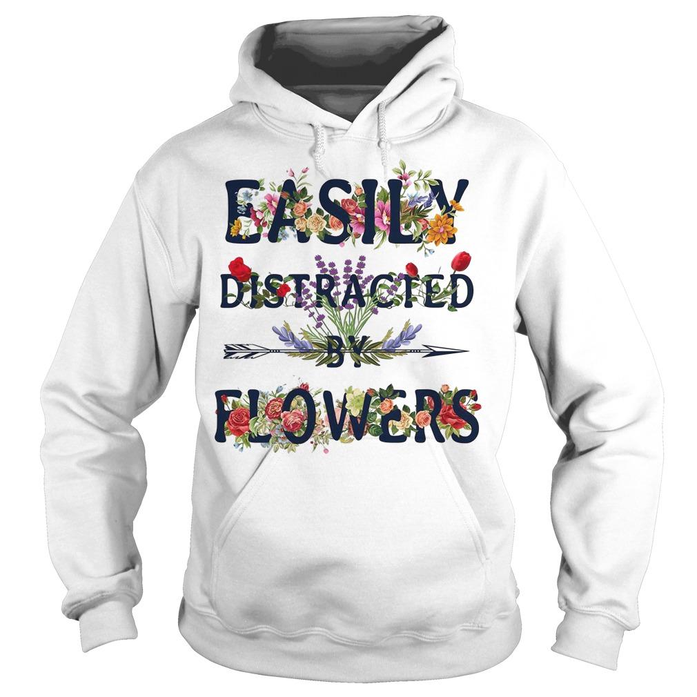 Easily distracted by flowers hoodie