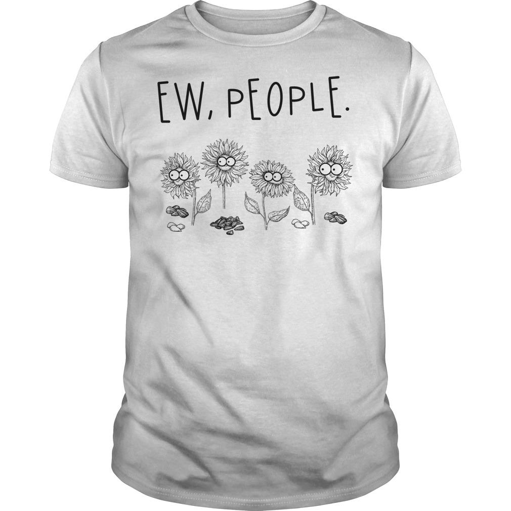 Ew people sunflower shirt