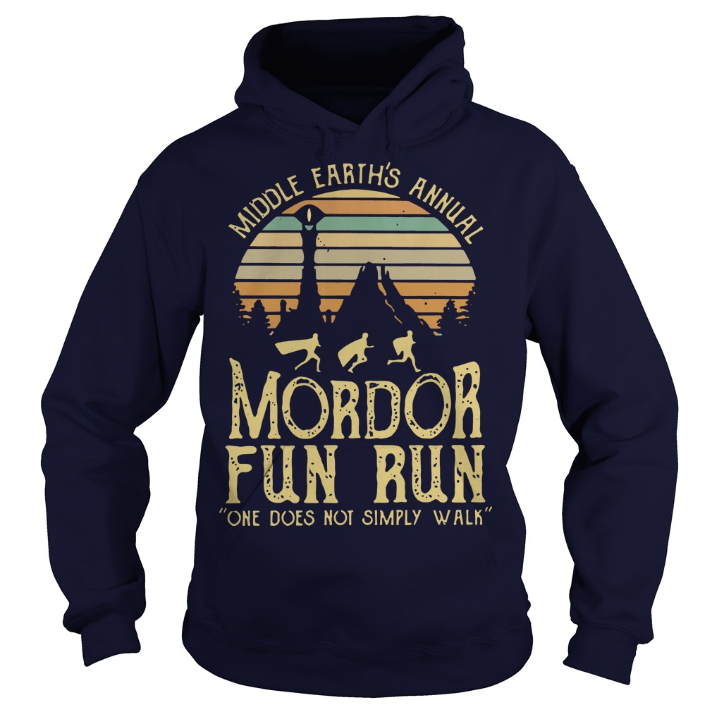 Middle Earth's Annual Mordor Fun Run One Does Not Simply Walk Sunset hoodie