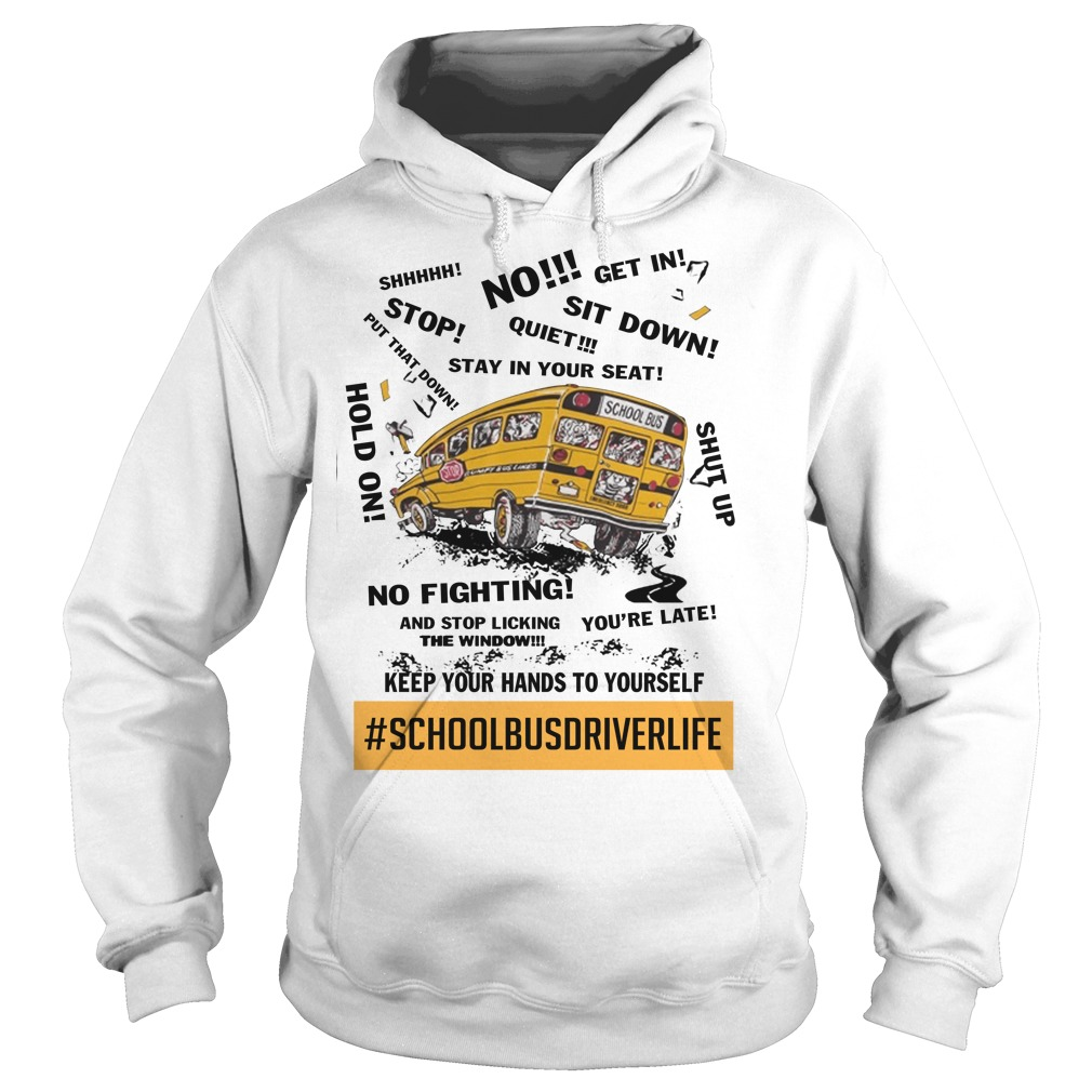 School bus driver life keep your hands to yourself hoodie