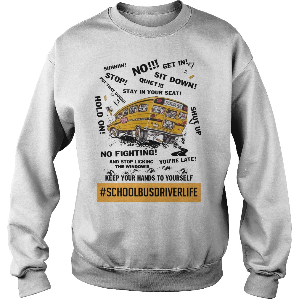 School bus driver life keep your hands to yourself sweater