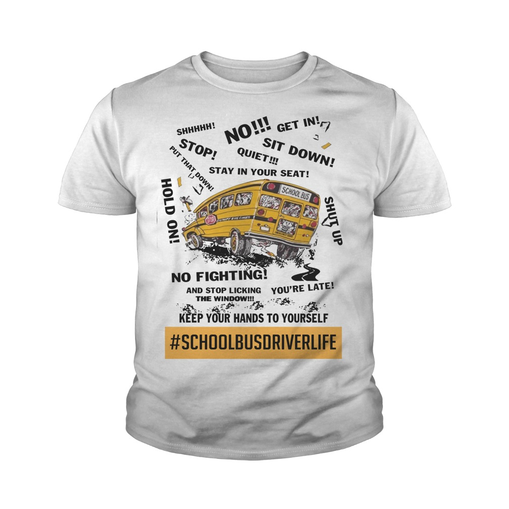 School bus driver life keep your hands to yourself youth tee