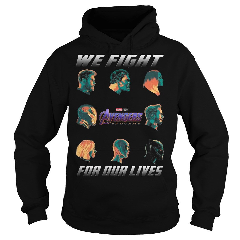Avengers Endgame We fight for our lives hoodie