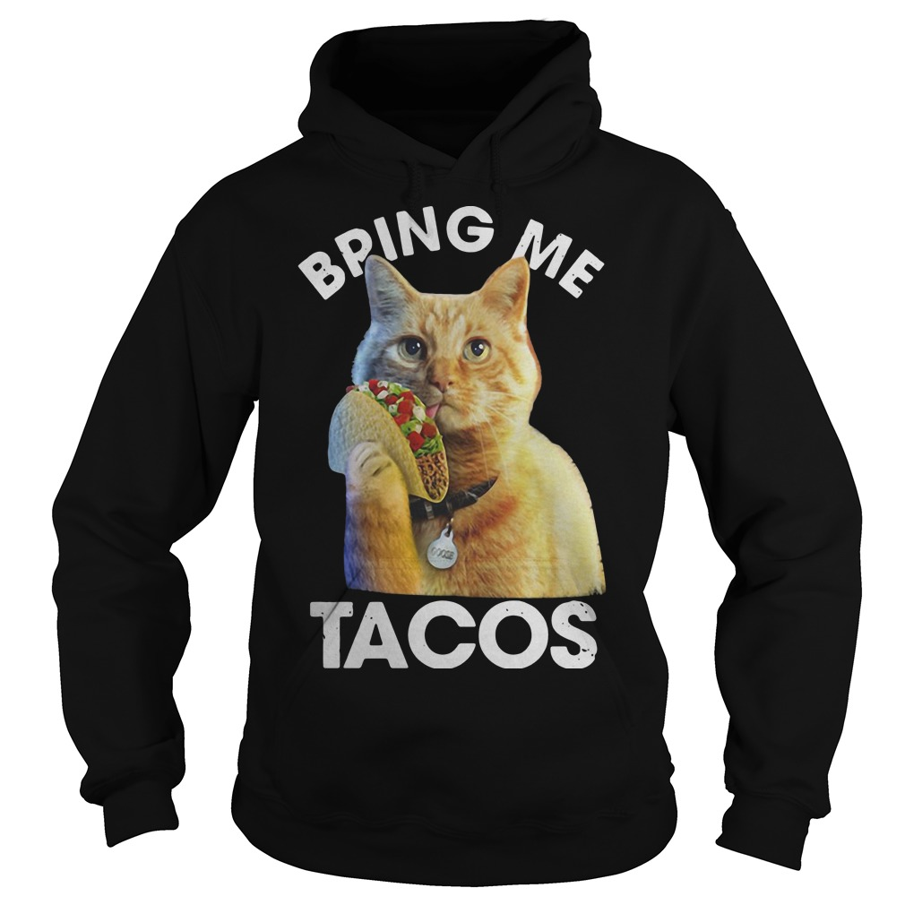 Goose the cat bring me tacos hoodie