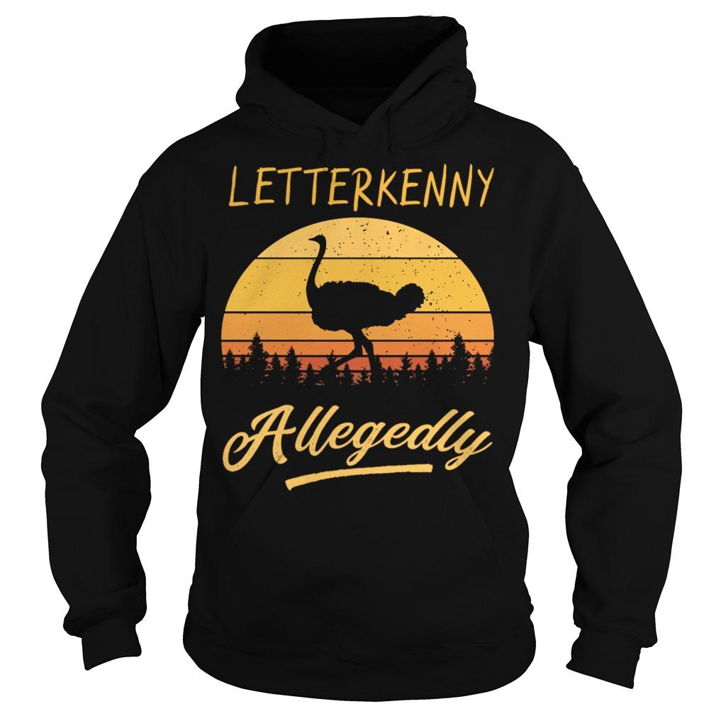 Letterkenny Allegedly Ostrich sunset hoodie