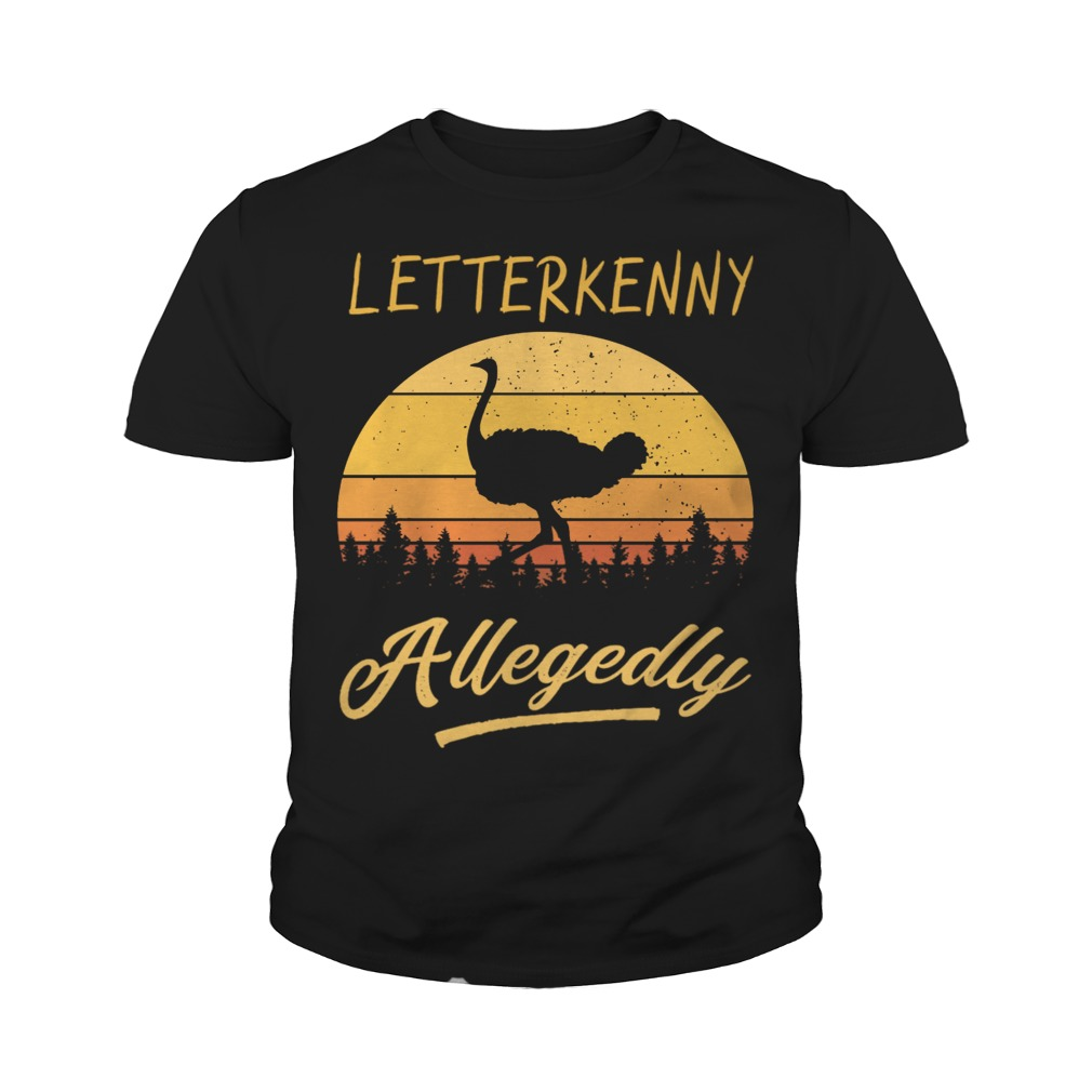 Letterkenny Allegedly Ostrich sunset youth tee