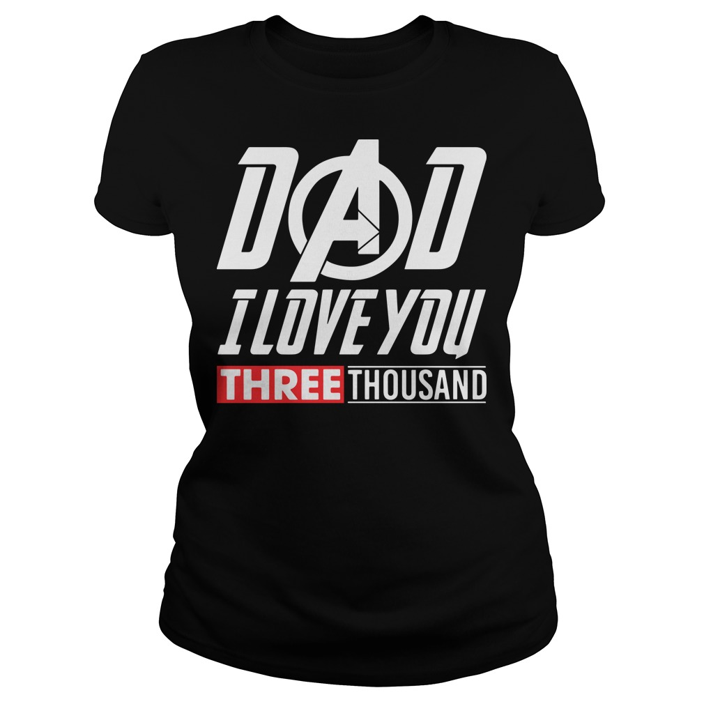 Marvel Dad I Love You 3000 ladies tee