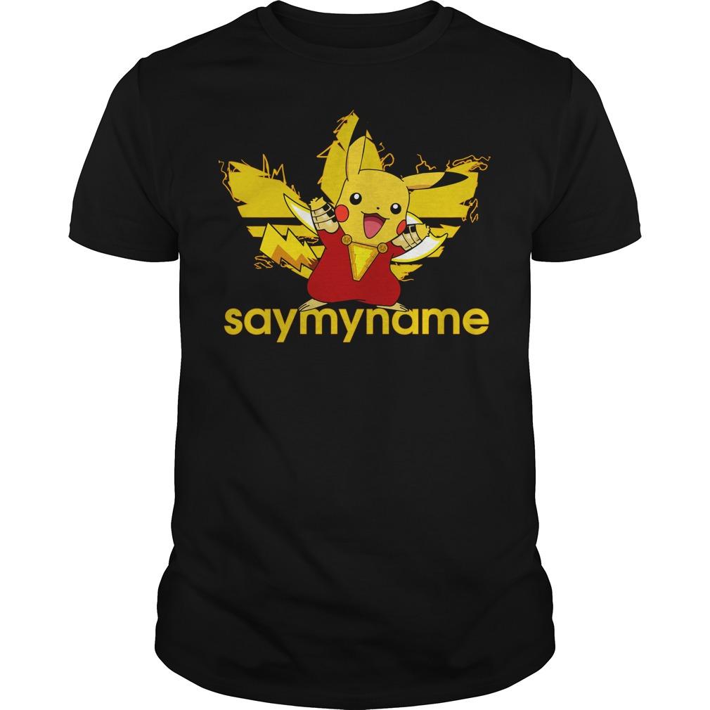 Shazam Pikachu Adidas say my name shirt